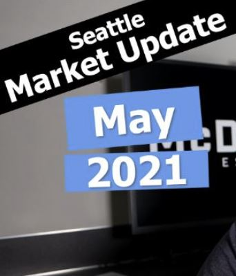 Seattle Real Estate Market Update | May 2021
